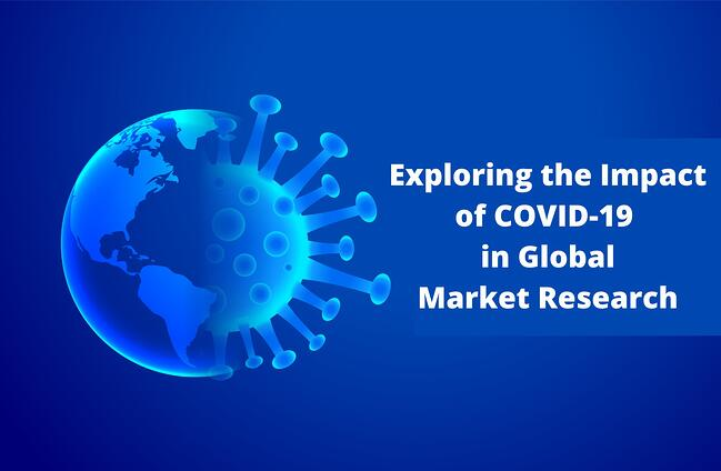 Exploring the Impact of COVID-19 in Global Market Research